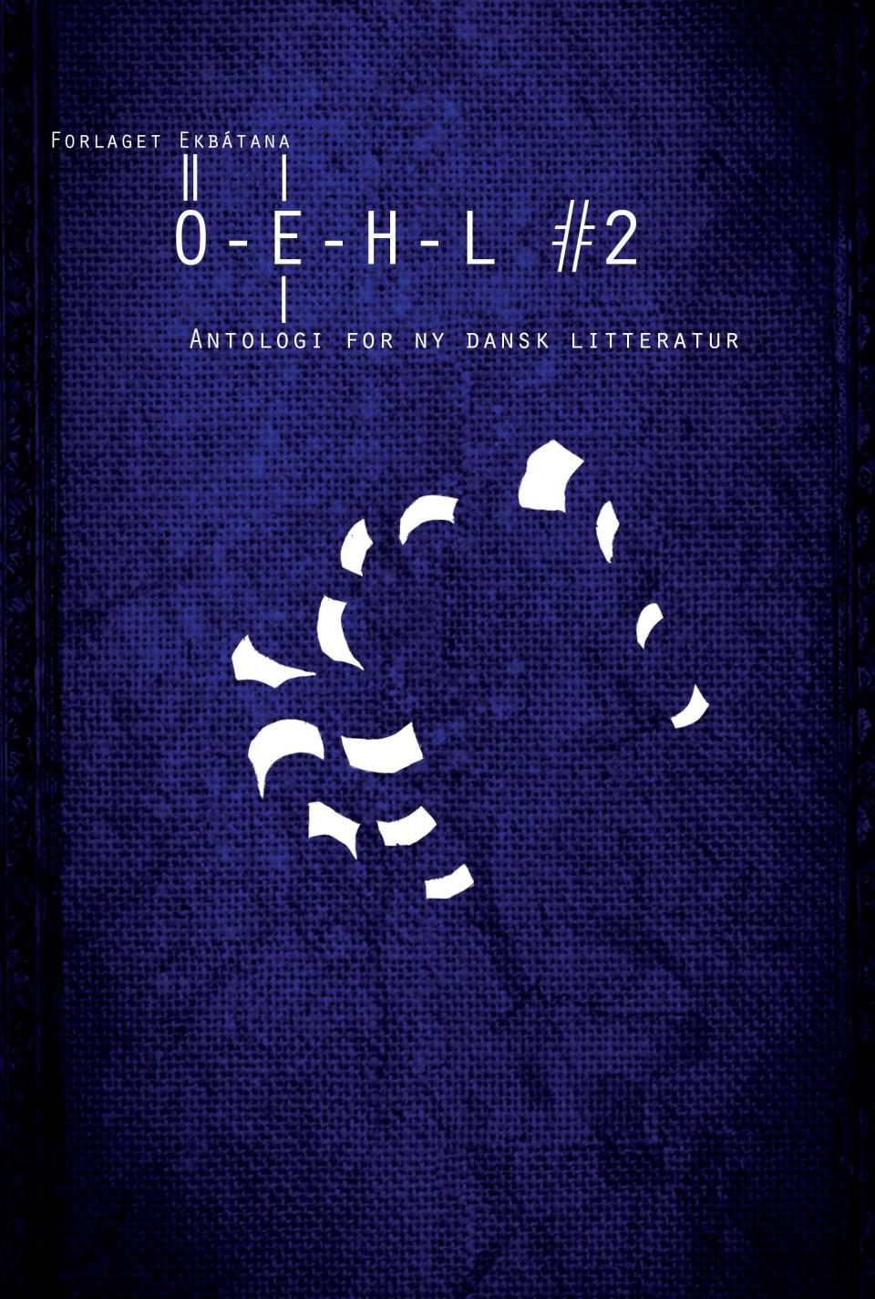 Oehl, Oehl #2, den poet har pels, antologi, ny dansk litteratur, iben mondrup, jørgen leth, mette moestrup, niels lyngsø, peter dyreborg, pia tafdrup, viggo bjerring, christel wiinblad, cecilie lolk hjort