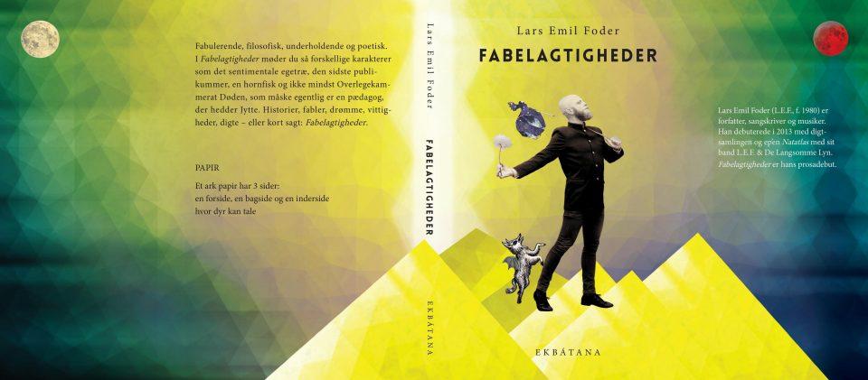 Fabelagtigheder, Lars Emil Foder